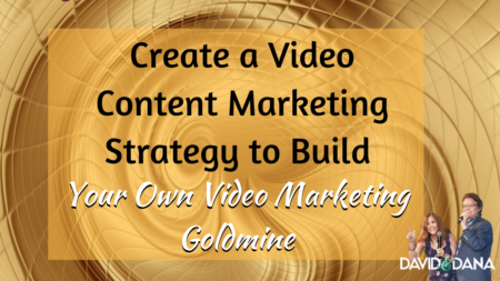 Create a Video Content Marketing Strategy to Build Your Own Video Marketing Goldmine