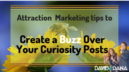 Attraction Marketing Tips to Create a Buzz over Your Curiosity Posts for Social Media