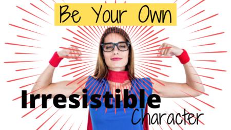 Irresistible Character
