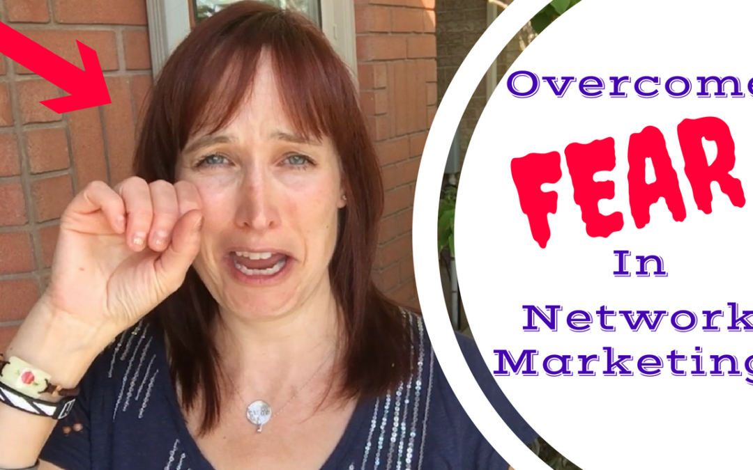 Quickly Overcome Fear In Network Marketing And Start Actually Having Fun!
