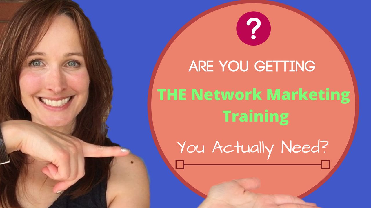 Online Business: The Network Marketing Training You Actually Need That You Probably Are Not Getting