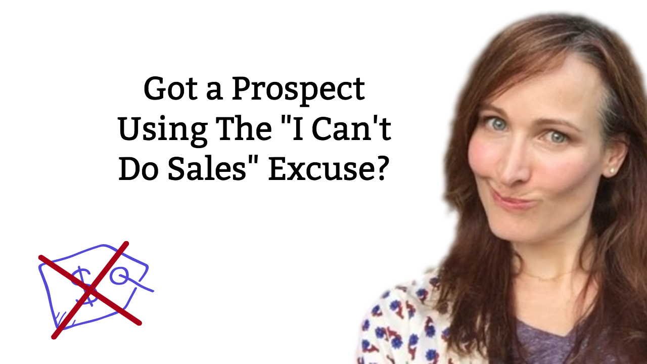 Overcoming Objections: Do You Know How to Quickly Cut Through the 'I Can't Do Sales' Excuse?