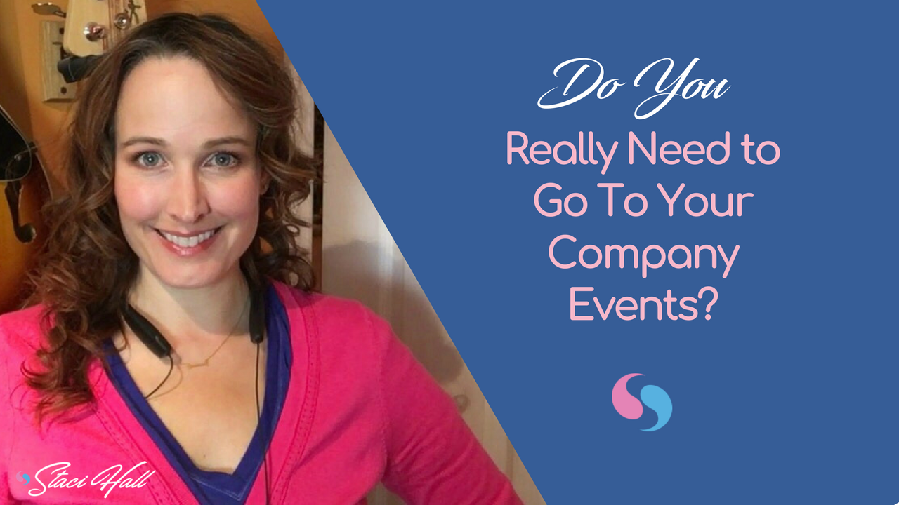 Do You Really Need To Go To Your Company Events To Be Successful?