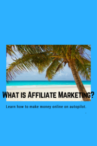 Affiliate marketing - you can work from home or the beach