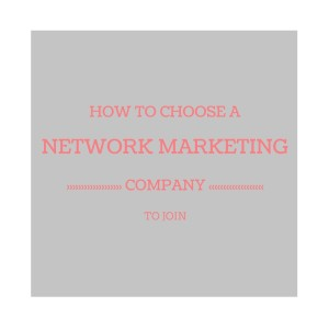 how-to-choose-a-network-marketing-company