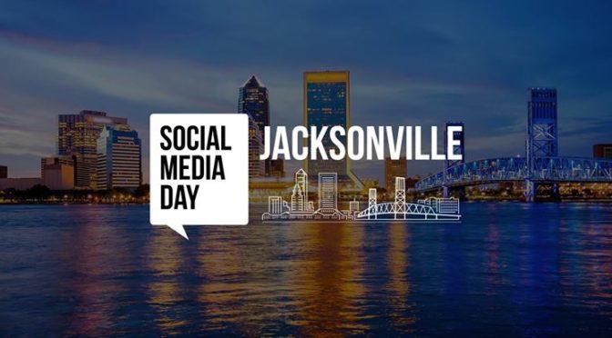 WHAT'S SOCIAL MEDIA DAY JACKSONVILLE?