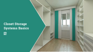 Closet Storage Systems Basics