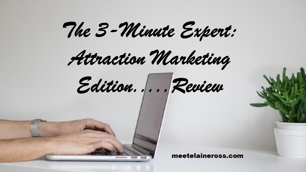 The 3-Minute Expert: Attraction Marketing Edition...Review