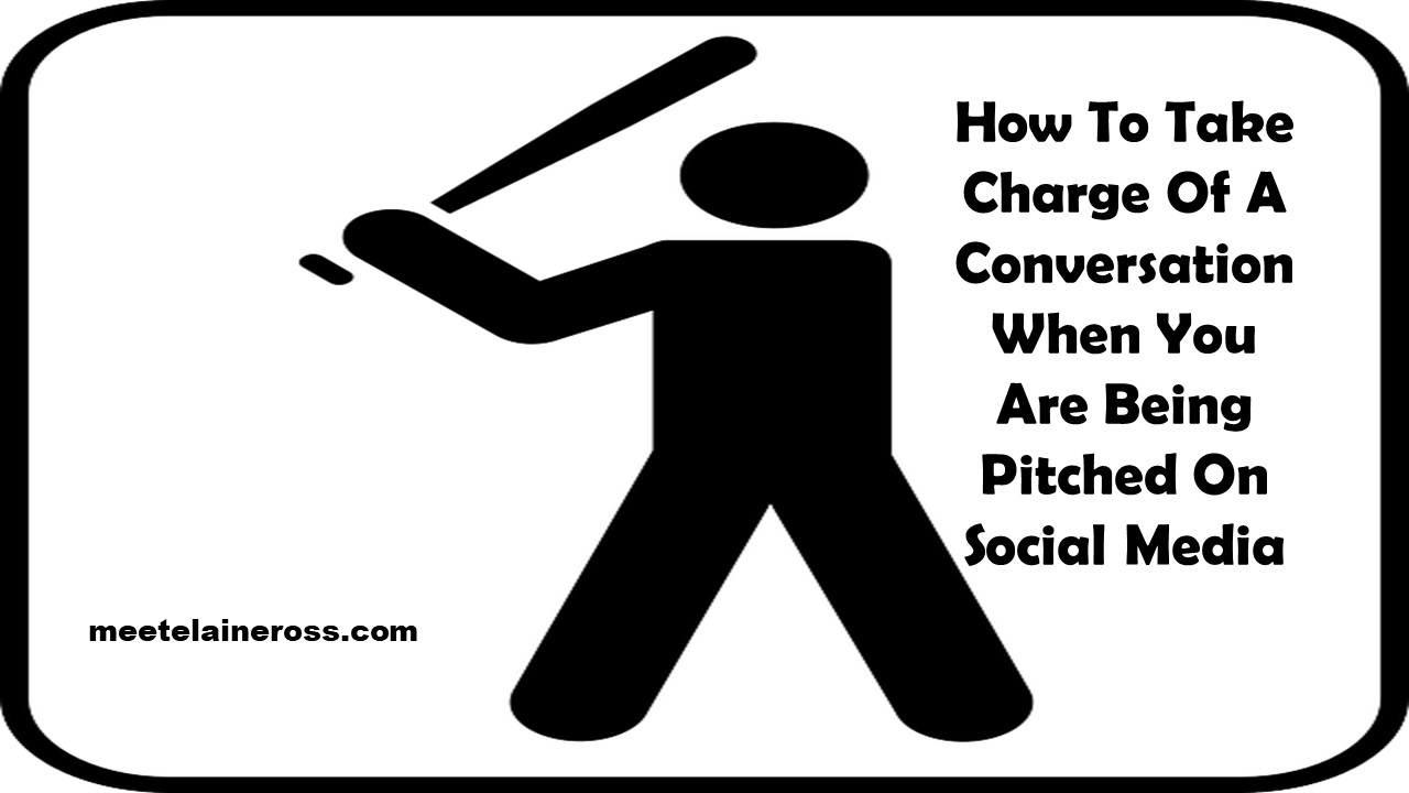 How-To-Take-Charge-Of-A-Conversation-When-You-Are-Being-Pitched-On-Social-Media1