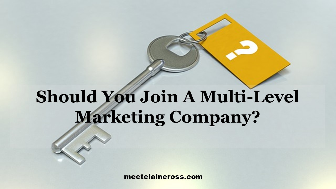 Should You Join A Multi-Level Marketing Company