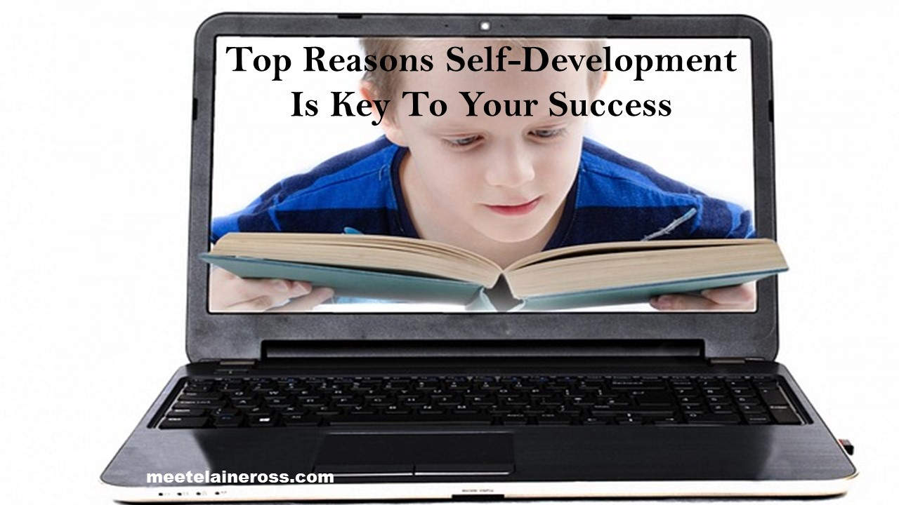 Top Reasons Self-Development Is Key To Your Success