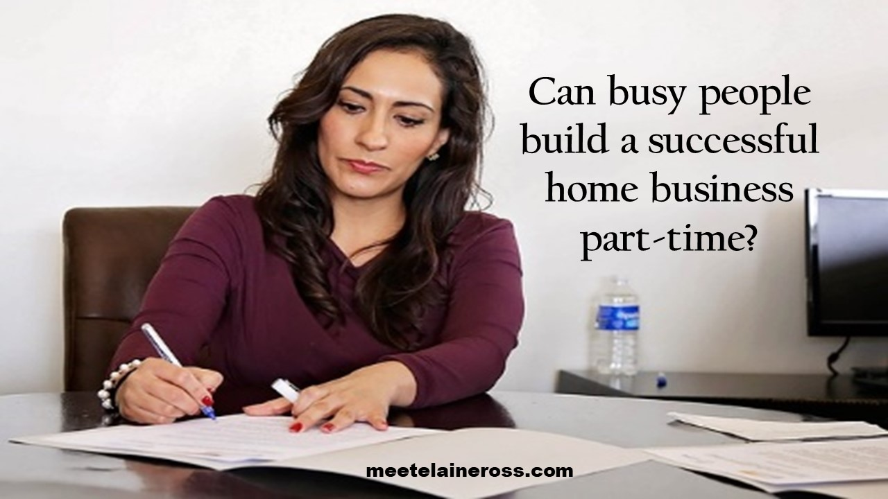 Can busy people build a successful home business part-time