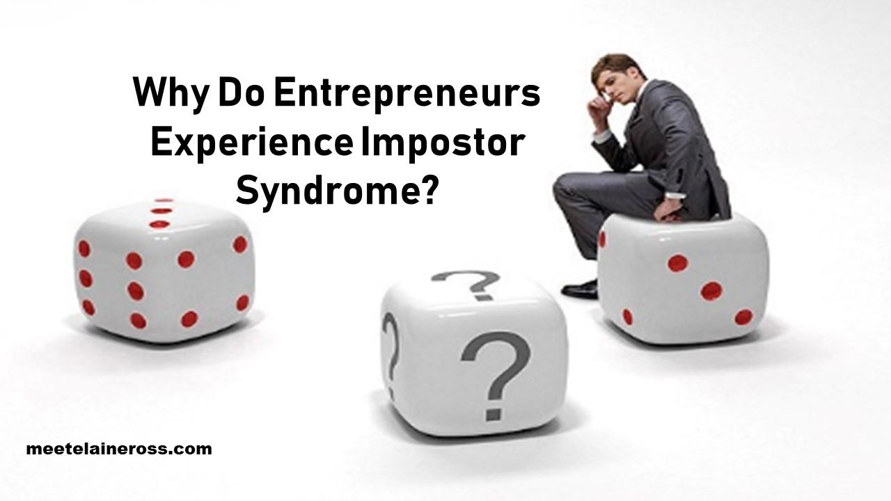 Why Do Entrepreneurs Experience Impostor Syndrome?