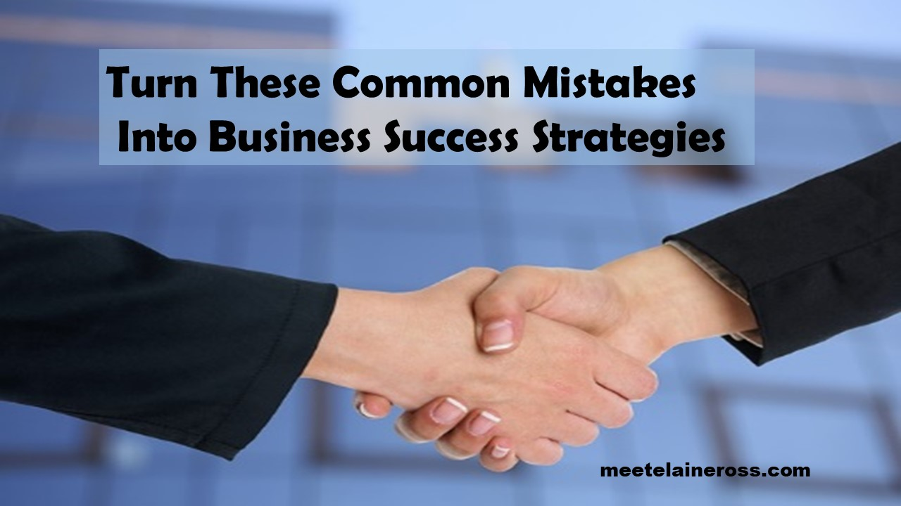 Turn-These-Common-Mistakes-Into-Business-Success-Strategies