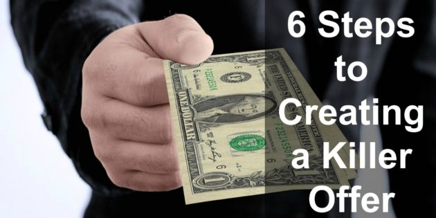 Creating a Killer Offer in 6 Easy Steps