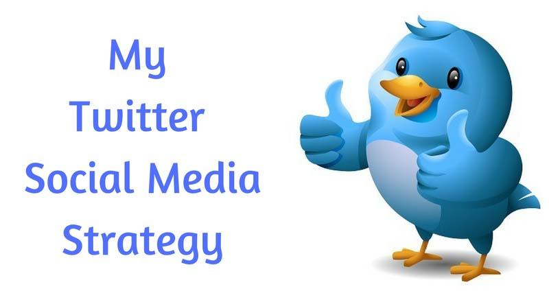 My Twitter Social Media Strategy