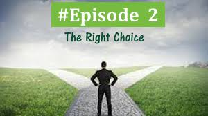 Make the right choice with the right opportunity