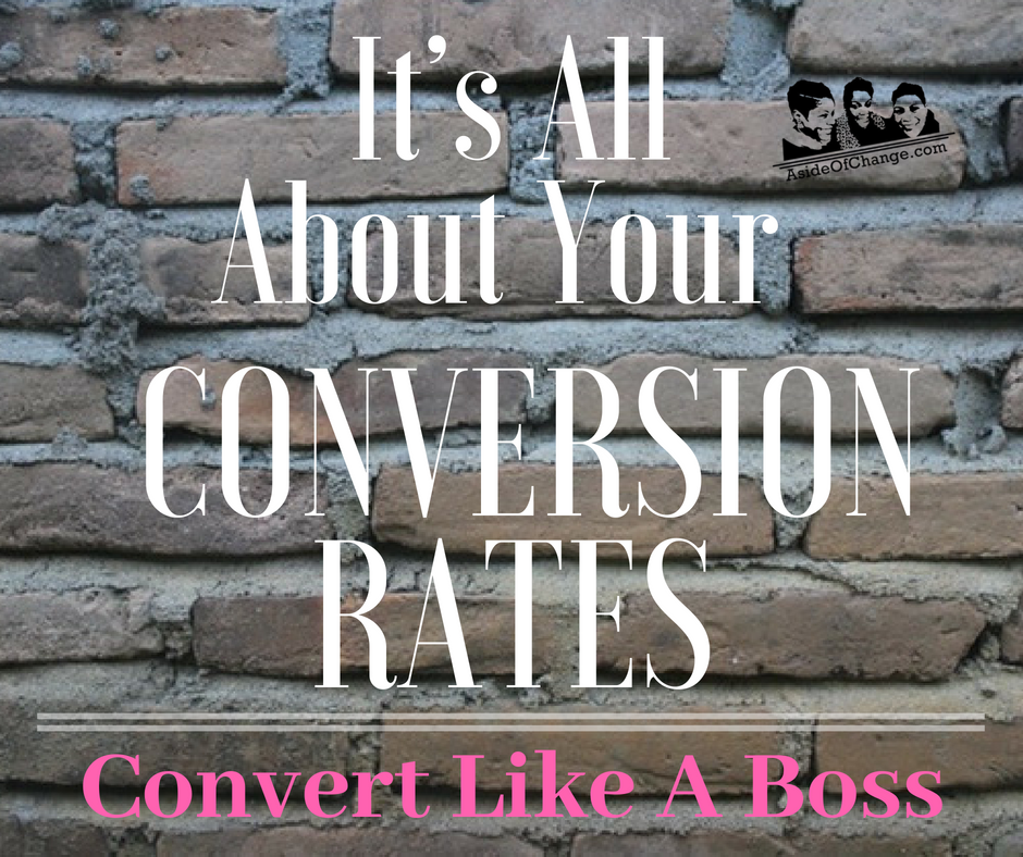 It's all about your conversion rates - Convert like a boss