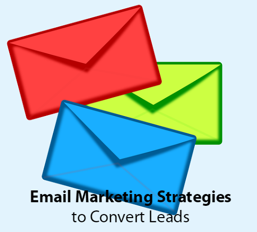 Email marketing strategies to convert leads