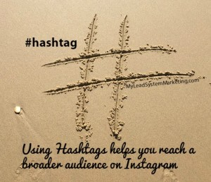 Use Instagram Hashtags to reach broad audience