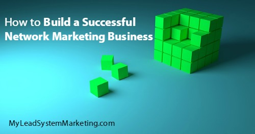 How to Build a Successful Network Marketing Business