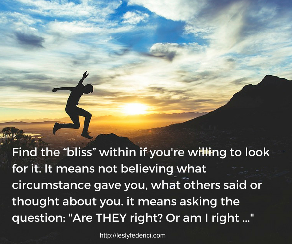"""find the """"bliss"""" within if you're"""