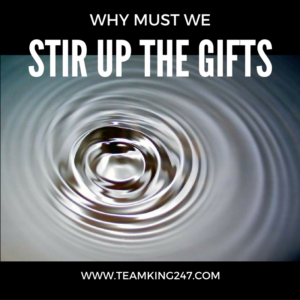 Stir Up the Gifts{blog}