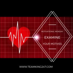 Examine Your Motives{blog}