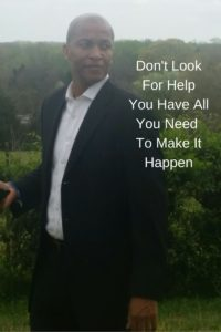 Don't Look For HelpYou Are All You Need To Make it Happen